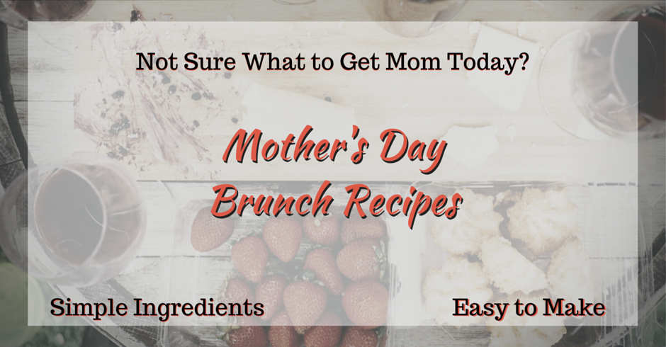 The Last Minute Mother 39 S Day Solution Cook For Mom
