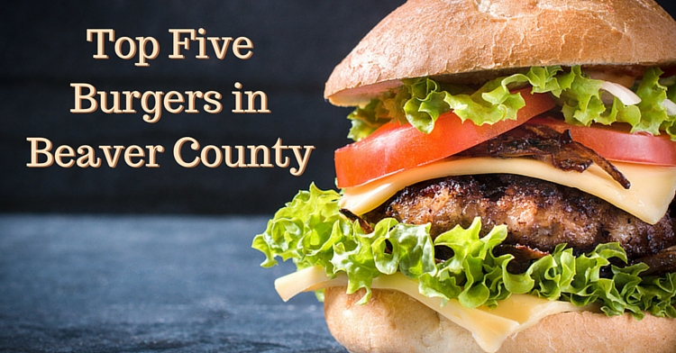 top-five-burgers-in-beaver-county