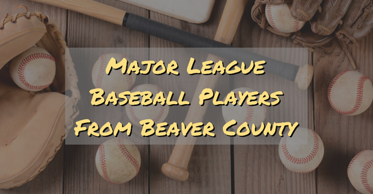 Great Baseball Players from Beaver County - Your Beaver County